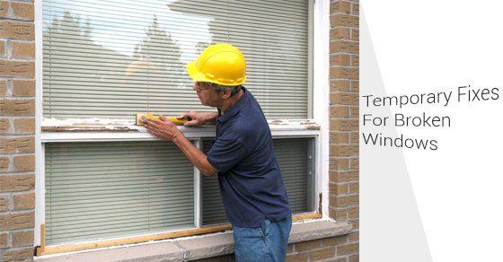 3 Temporary Fixes For Broken Windows