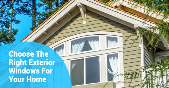 How To Choose The Right Exterior Windows For Your Home