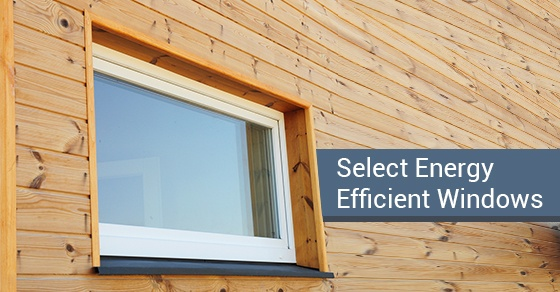 What To Consider When Selecting Energy Efficient Windows