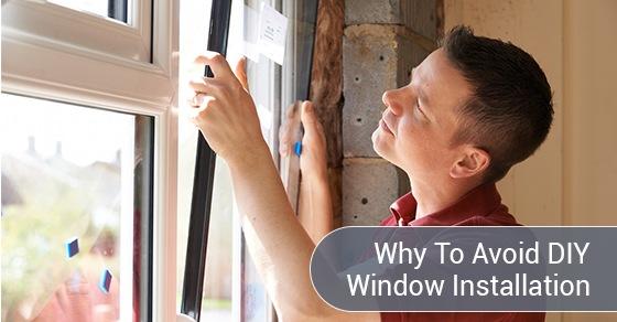4 Reasons To Avoid DIY Window Installation