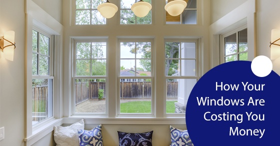 Your Windows Could Be Costing You More Than You Know