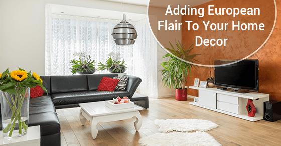 10 Tips for adding a European Flair to your Home Décor