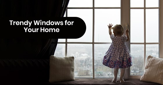 Trendy-Windows-for-Your-Home