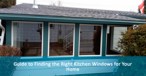 Guide to Finding the Right Kitchen Windows for Your Home